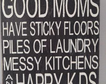 Good Moms have sticky floors Block Decor