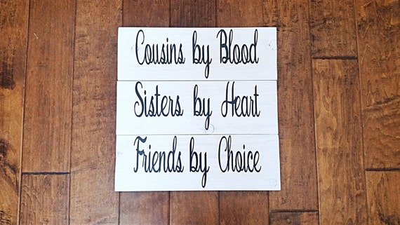 Cousins By Blood Sisters By Heart Friends By Choice Gift