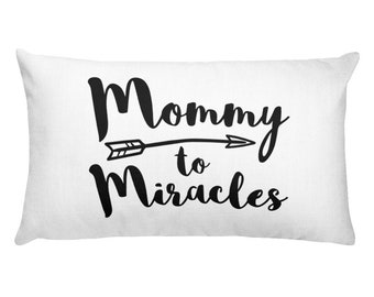 Mommy to Miracles Pillow