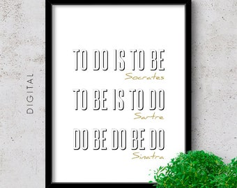 Printable Witty Quote, Do Be Do Be Do, Minimalist Black & White Typography Art, Philosophic Print