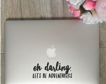 Oh Darling Let's Be Adventurers                , Laptop Stickers, Laptop Decal, Macbook Decal, Car Decal, Vinyl Decal