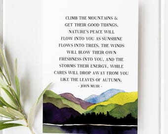 Climb the mountains and get their good tidings - John Muir - John Muir quote - John Muir sign - John Muir Trail - John muir quote art