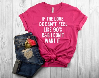 Funny Women's Graphic Tee Music Shirt Adorable Women's Apparel Love Quotes 90's R&B R and B