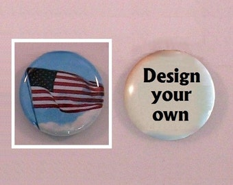 "Flag 1"" magnet or pin, OR design your own - Patriotic red white and blue - American flag, Old glory - 1"" diameter button - July 4th holiday"