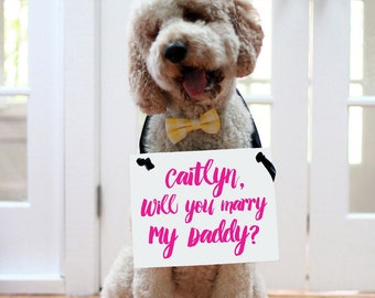 Custom Proposal Sign Will You Marry My Daddy? Son Or Daughter Groom Personalized Name Engagement Banner Kid Dog Proposal Marry Me BW