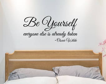 Vinyl Wall Decal | Be Yourself Oscar Wilde Quote | Home Decor Wall Art | Wall Quote Sticker | Be Yourself Everyone Else is Already Taken