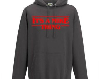 Stranger Things It's a Mike Thing Hoodie Stranger Things Sweater Sweatshirt Pullover Stranger Things Gift Kids Hoodie Mike Wheeler Bitchin
