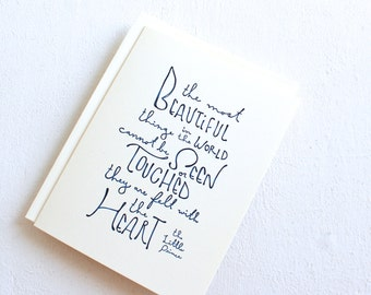The most beautiful things in the world - The Little Prince quote, handmade greeting card, Thank you quote appreciation quote card