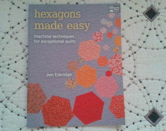 Hexagons Made Easy Quilt Book by Jen Eskridge