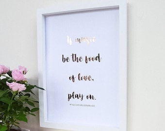 If music be the food of love, play on - Custom Real Foil Print - William Shakespeare Quote - Gold foil print - Shakespeare - Bronze foil