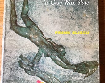 1973 Sculpture Techniques in Clay Wax Slate hardcover vintage art book by Frank Eliscu