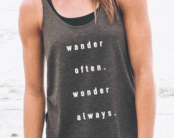 Wander Often Wonder Always - Wander Quote Tank - Women's Tank Top - Beach Tank Top - Adventure Tank - Quote Tank - Graphic Tank Top - Flowy