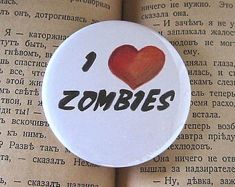 I Heart Zombies 2 1/4 inch Pin Back Button