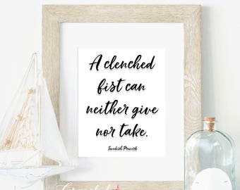 Swedish Proverb Clenched Fist Can Neither Give or Take Printable Wall Art  Hygge Simplify Minimalism 5 Sizes Including Square Download
