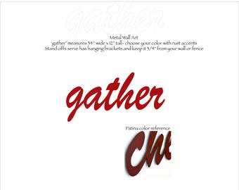 "gather metal wall art - 34"" wide X 12"" tall - choose your color with rust accents patina steel sign - gather wall art - kitchen art wall art"
