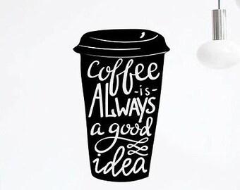 Coffee Good Idea Cup Kitchen Wall  Sticker Vinyl Decal Art Pub Cafe Decor