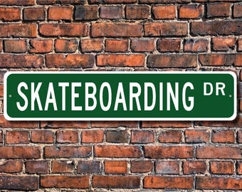 Skateboarding, Skateboarding Sign, Skateboarding Fan, Skateboarding Gift, Skateboard rider, Custom Street Sign, Quality Metal Sign
