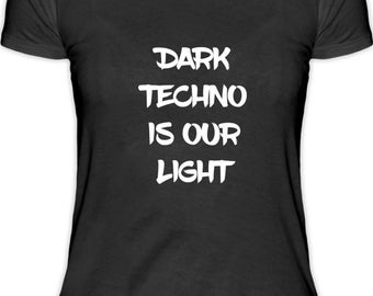Dark Techno is our light-electro music women's T-shirt