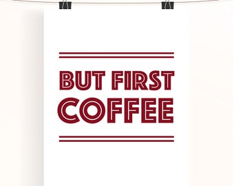 Maroon red but first coffee poster - kitchen print - home wall art - coffee poster - red poster - monochrome art - typography print