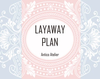 LAYAWAY PLAN available. Antico Atelier