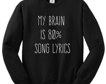 My Brain is 80% Song Lyrics Crewneck Sweatshirt