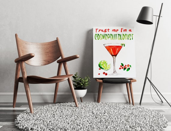 Trust me I'm a COSMOPOLITOLOGIST | artwork | art prints | canvas art | framed art | art posters | watercolor art | giclee prints  | wall art