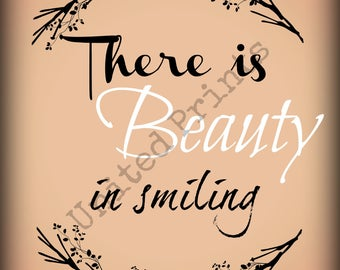 There is Beauty in smiling digital print