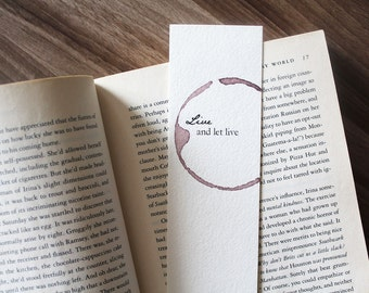 Live and Let Live Quote Bookmark, Unique Bookmark, Words to Live By Wine Bookmark, Xmas Gift for Book Lover, Gift for Reader, Book club gift