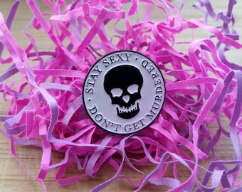 Stay Sexy Don't Get Murdered! Lapel Pin
