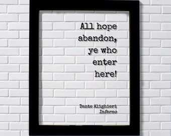 Dante Alighieri - Inferno - All hope abandon, ye who enter here! - Floating Quote - The Divine Comedy - Gothic Horror Classic Dark