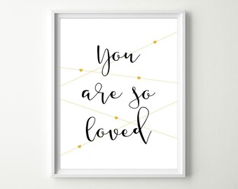 You Are so Loved Baby Nursery Wall Decor - Shabby Chic Baby Girl Quotes - Nursery Wall Art Prints- Black & Gold or Choose your Colors