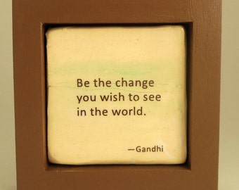 Be the Change You Wish to See in the World--Gandhi Quotation Framed Ceramic Tile