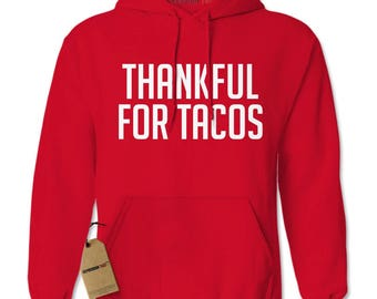Thankful For Tacos Adult Hoodie Sweatshirt