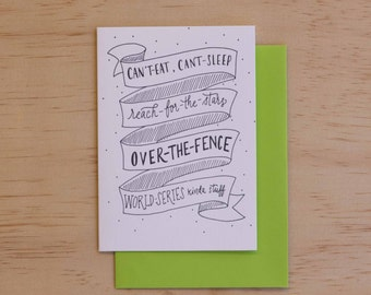 Can't Eat, Can't Sleep, Reach for the Stars, Over the Fence, World Series Kind of Stuff - Movie Quotes Letterpress Card