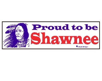 Proud to be Shawnee