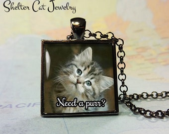 "Need a Purr Cat Necklace - 1"" Square Pendant or Key Ring with Cute Kitten - Handmade Wearable Photo Art Jewelry, Gift for Cat Lover"