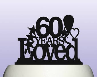 Acrylic 60th Birthday Years Loved Theme Cake Topper Decoration