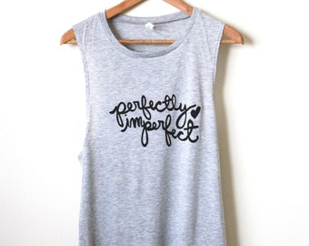 Perfectly Imperfect- Yoga Tank Top, Muscle Tank, Athletic Tank, Inspirational Quote. MADE TO ORDER