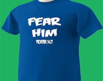 Christian T-Shirt Proverbs 14:27 Fear Him