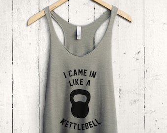 I Came In Like A Kettlebell Tank Top, Workout Tank Top, Womens Workout Top, Gym Tank Top, Fitness Tank, Funny Workout Shirt
