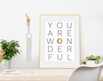 You are wonderful print, Printable modern black and white poster, Modern black and white quote poster, Inspirational quote for her printable