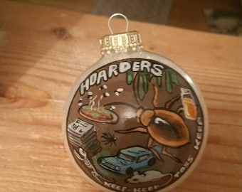 Christmas ornament hand painted Hoarders theme super funny only 1 available