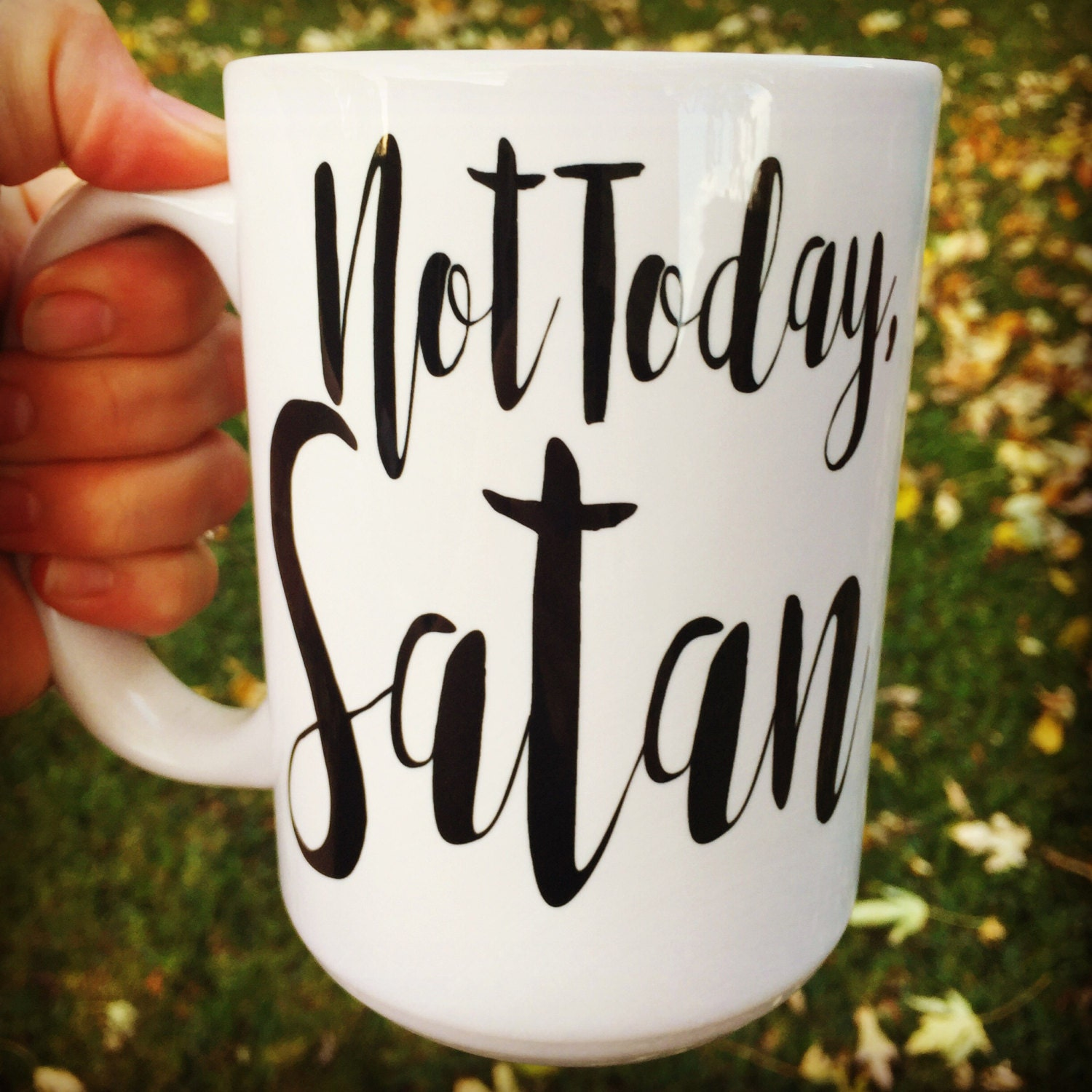 Not Today Satan Mug Religious God Christian coffee mug