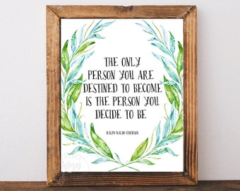 Inspirational quote, Ralph Waldo Emerson, The only person you are destined to become, printable, wall art, Emerson quote, instant download
