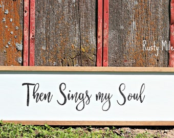 Then Sings My Soul Sign, Hymn sign, sign