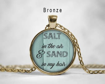 Beach necklace quote, quote necklace, salt in the air, my happy place, inspirational quote, salt in the air and sand in my hair,quote pendan