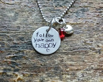 Follow Your Own Happy hand stamped pendant. Your choice of either Necklace or Keychain