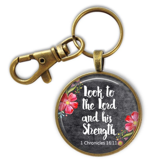 Bible Verse Key chain - Look to the Lord and His strength 1 Chronicles 16:11 - Encouragement Gift