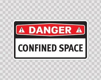 Decals sticker Danger Confined Space Motorbike Hobbies Security sign 14290