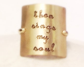 Then Sings My Soul  ~~  14kgf Handstamped Square Ring